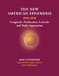 Rique Pottenger - The New American Ephemeris 2020 - 2030