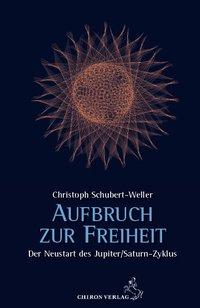 Christoph Schubert-Weller - Aufbruch zur Freiheit
