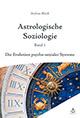 Andreas Bleeck - Astrologische Soziologie Bd.1