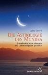 Anita Cortesi - Die Astrologie des Mondes