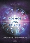 Kirsten Hanser - Kosmos und Körper