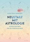 Kirsten Hanser - Neustart mit Astrologie
