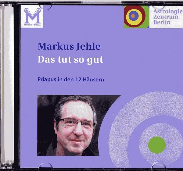 Markus Jehle - Priapus in den 12 Häusern
