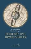 Dr. Walter Koch / Wilhelm Knappich - Horoskop und Himmelshäuser
