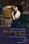 Martin Sebastian Moritz - Das rätselhafte 8. Haus