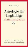 Gabor Neumann - Astrologie für Ungläubige