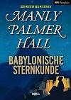 Manley Palmer Hall - Babylonische Sternkunde
