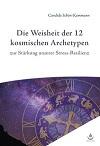 Candida Schön-Kammann - Die Weisheit der 12 kosmischen Archetypen