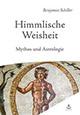 Benjamin Schiller - Himmlische Weisheit