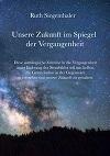 Ruth Siegenthaler - Unsere Zukunft im Spiegel der Vergangenheit