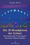 Claude Weiss - Die 28 Mondphasen der Geburt